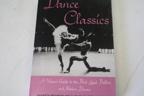 Dance Classics: Viewer's Guide to the Best-loved Ballets and Modern Dances: A Viewer's Guide to the Best-loved Ballets and Modern Dances por Nancy Reynolds