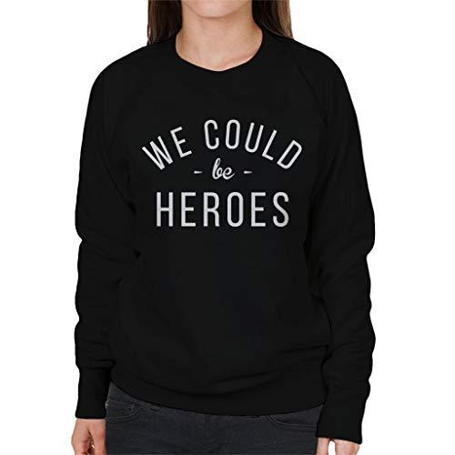 We Could Be Heroes Song Lyric Women's Sweatshirt