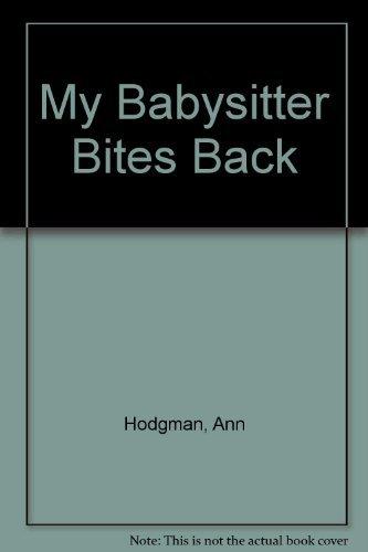 My babysitter bites back