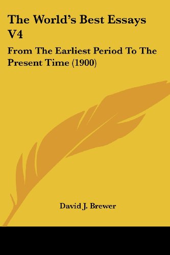 The World's Best Essays V4: From the Earliest Period to the Present Time (1900)