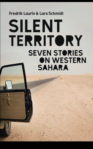 Silent Territory: Seven Stories on Western Sahara por Fredrik Laurin