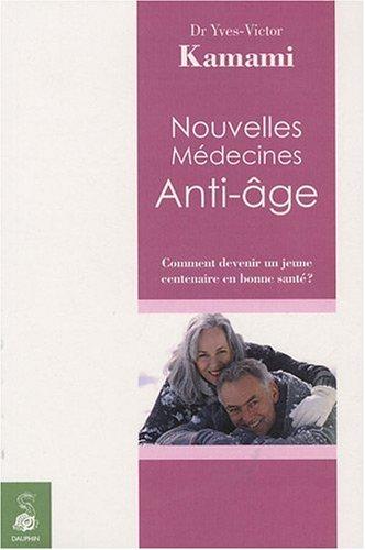 Nouvelles Médecines Anti-Age : Comment devenir un jeune centenaire en bonne santé ?