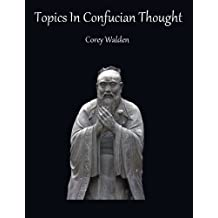 Topics In Confucian Thought (Topics In Philosophy Book 3) (English Edition)
