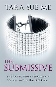The Submissive: Submissive 1 (The Submissive Series) by [Me, Tara Sue]