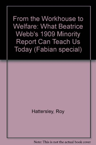 from-the-workhouse-to-welfare-what-beatrice-webbs-1909-minority-report-can-teach-us-today-fabian-spe