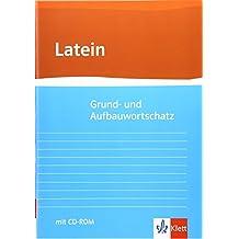Grund- und Aufbauwortschatz Latein: Buch mit CD-ROM