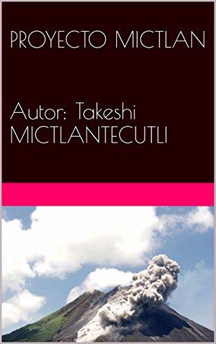 PROYECTO MICTLAN   Autor: Takeshi MICTLANTECUTLI por Takeshi Mictlantecutli