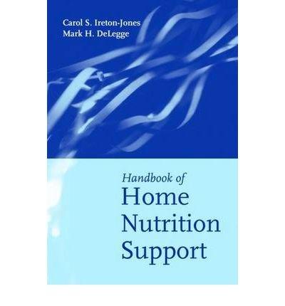 [(Handbook of Home Nutrition Support)] [Author: Carol S. Ireton-Jones] published on (June, 2007)