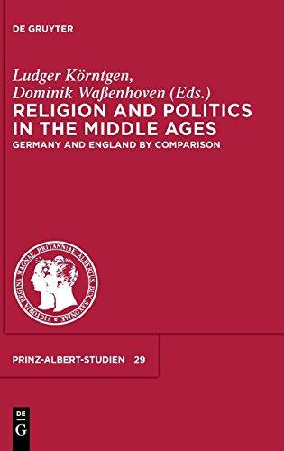 Religion and Politics in the Middle Ages / Religion und Politik im Mittelalter: Germany and England by Comparison / Deutschland und England im Vergleich (Prinz-Albert-Studien, Band 29)