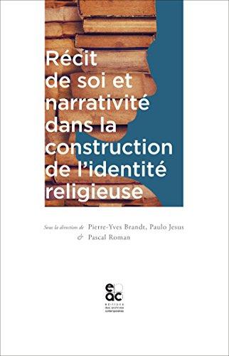 Récit de soi et narrativité dans la construction de l'identité religieuse par Pierre-Yves Brandt