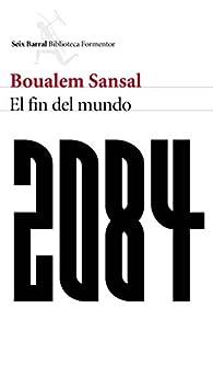 2084. El fin del mundo par Boualem Sansal