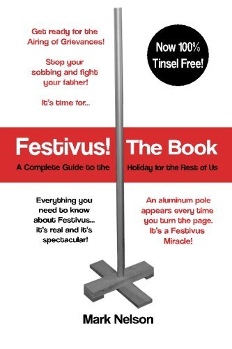 Festivus! The Book: A Complete Guide to the Holiday for the Rest of Us by Mark R. Nelson (2015-07-31)