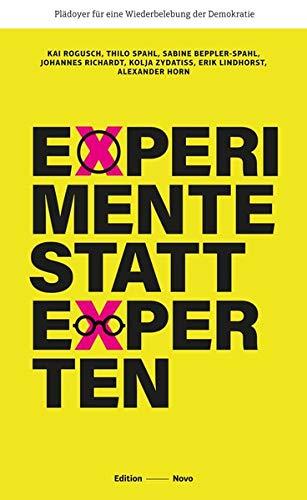 Experimente statt Experten: Plädoyer für eine Wiederbelebung der Demokratie (Novo)