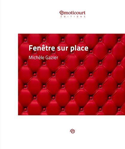 Fenêtre sur place: Nouvelle par Michèle Gazier