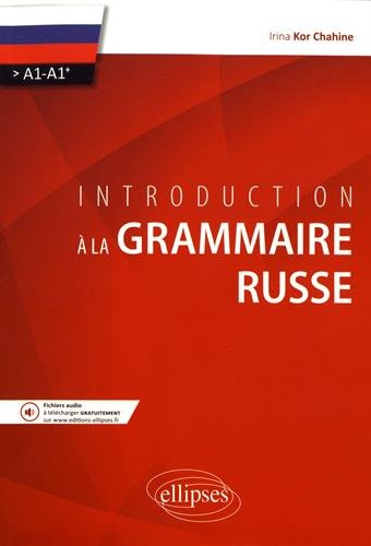 Introduction à la grammaire russe A1-A1+
