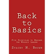 Back to Basics: Five Principles to Empower the Worship Leader (English Edition)