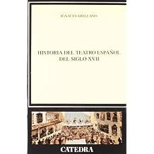 Historia del teatro español del siglo XVII (Crítica Y Estudios Literarios)