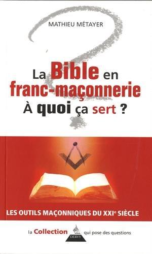 La Bible en franc-maçonnerie, à quoi ca sert ? par Mathieu Métayer