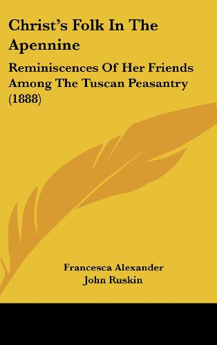 Christ's Folk in the Apennine: Reminiscences of Her Friends Among the Tuscan Peasantry (1888)