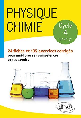 Physique-chimie - collège cycle 4 (5e, 4e et 3e) - 24 fiches et 135 exercices corrigés pour améliorer ses compétences et ses savoirs par Harivel Laure