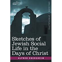 [(Sketches of Jewish Social Life in the Days of Christ)] [By (author) Alfred Edersheim] published on (June, 2007)