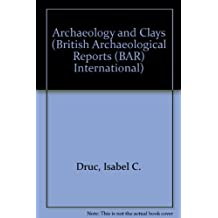 Archaeology and Clays (British Archaeological Reports International Series)