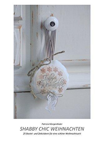 Shabby Chic Weihnachten: 25 Bastel- und Dekoideen für eine ...