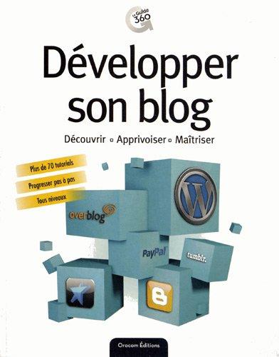 Développer son blog par Loïc Bar,Sébastien Célimon,Olivier Destenay,Marc Fanelli