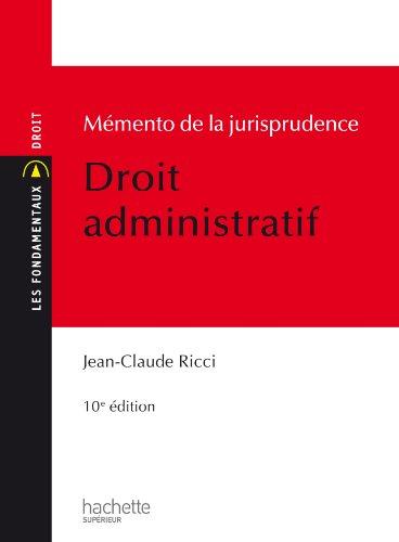 Mémento de la jurisprudence Droit administratif (Les Fondamentaux)