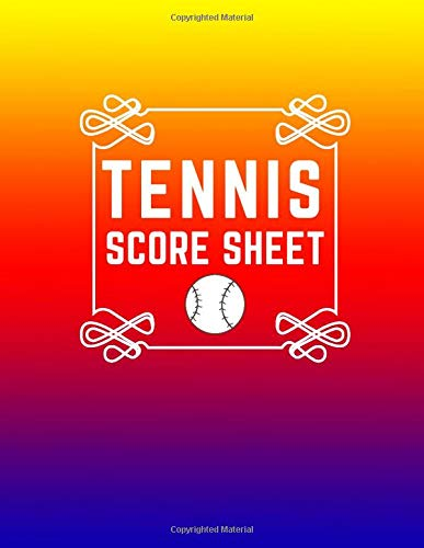 Tennis Score Sheet: Outdoor Game Record Book for Your Tennis Games, Score sheet Keeper Notebook, Recording Tournament Results, Perfect Write-In ... with 120 pages (Tennis Scorebook, Band 37)