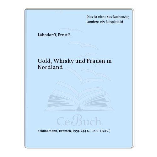 Gold, Whisky und Frauen in Nordland.