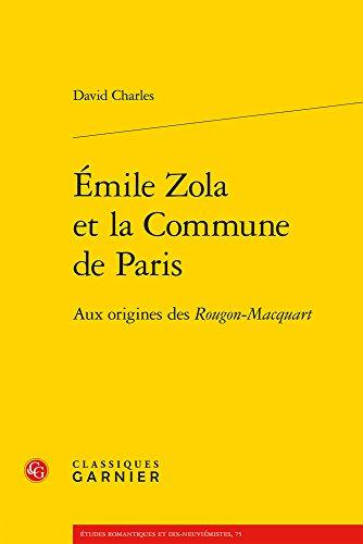 Emile Zola Et La Commune De Paris: Aux Origines Des Rougon-macquart
