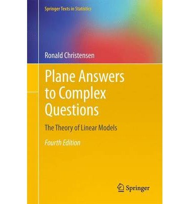 [ { Plane Answers to Complex Questions: The Theory of Linear Models (2011) } ] BY ( Author ) May-2011 [ Hardcover ]
