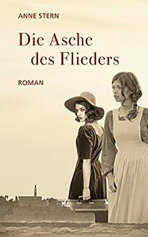 Die Asche des Flieders (Familie Pauly-Saga 3) von [Stern, Anne]