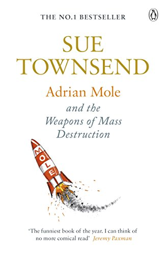 Adrian Mole and The Weapons of Mass Destruction (English Edition) (Adrian Mole-tagebücher)