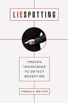 Liespotting: Proven Techniques to Detect Deception par [Meyer, Pamela]