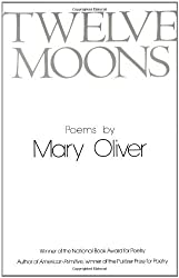 Twelve Moons by Mary Oliver (1979-08-30)