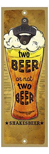 (sjt07460) Zwei Bier oder nicht zwei Bier, das ist die Frage-Bier Glas auf braun Distressed Hintergrund 12,7x 38,1cm Flaschenöffner Schild