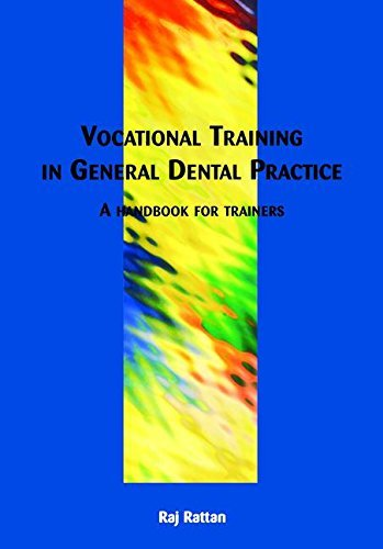 Vocational Training in General Dental Practice: The Handbook for Trainers by Raj Rattan (2001-10-01)