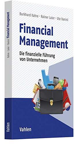 Financial Management: Die finanzielle Führung von Unternehmen