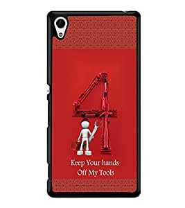Fuson Premium 2D Back Case Cover Keep your hands off my tools With Red Background Degined For Sony Xperia Z4::Sony Xperia Z4 E6553