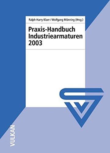 Praxis-Handbuch Industriearmaturen 2003