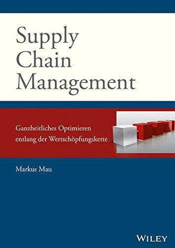 Supply Chain Management: Ganzheitliches Optimieren entlang der Wertschöpfungskette