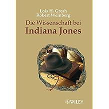 Die Wissenschaft bei Indiana Jones