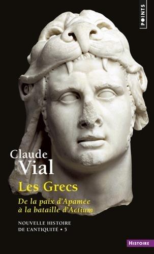 Les Grecs - De la paix d'Apamée à la bataille d'Actium 188-31 av.J.-C