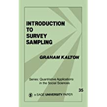 Introduction to Survey Sampling (Quantitative Applications in the Social Sciences) (Advances in Political Science)