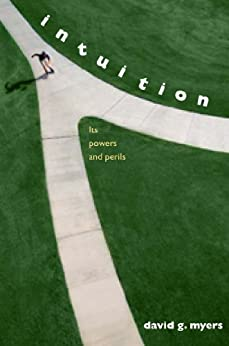 Intuition: Its Powers and Perils by [Myers, David G.]
