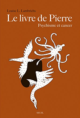 Le Livre de Pierre. Psychisme et cancer