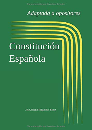 Constitución Española: Adaptada a opositores (Legislación adaptada a opositores) por Jose Alberto Magariños Yánez