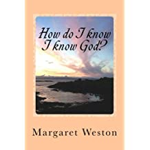 HOW DO I KNOW I KNOW GOD? (How do I know? Book 1)